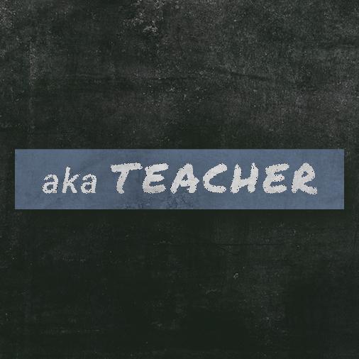 aka Teacher